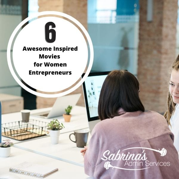 6 Awesome Inspired Movies for Women Entrepreneurs