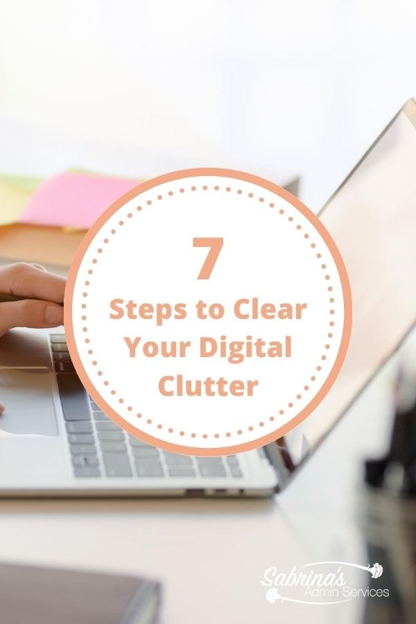 7 Steps to Clear Your Digital Clutter