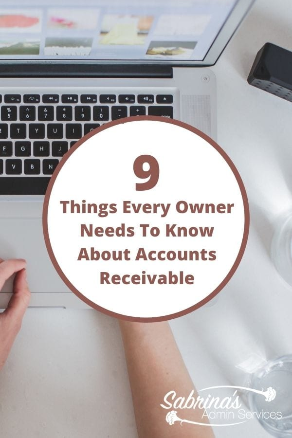 9 Things Every Owner Needs To Know About Accounts Receivable