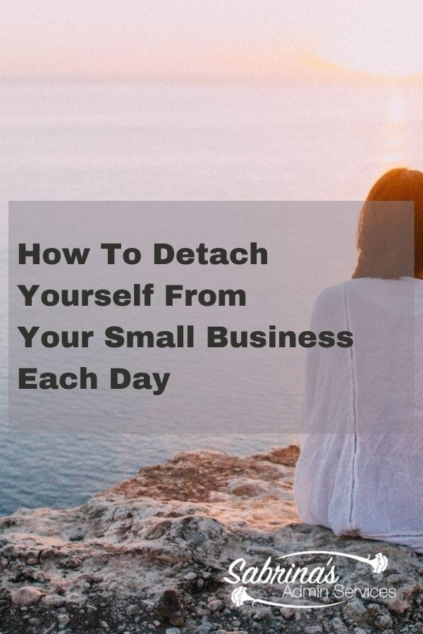 How to detach yourself from your small business each day - featured image