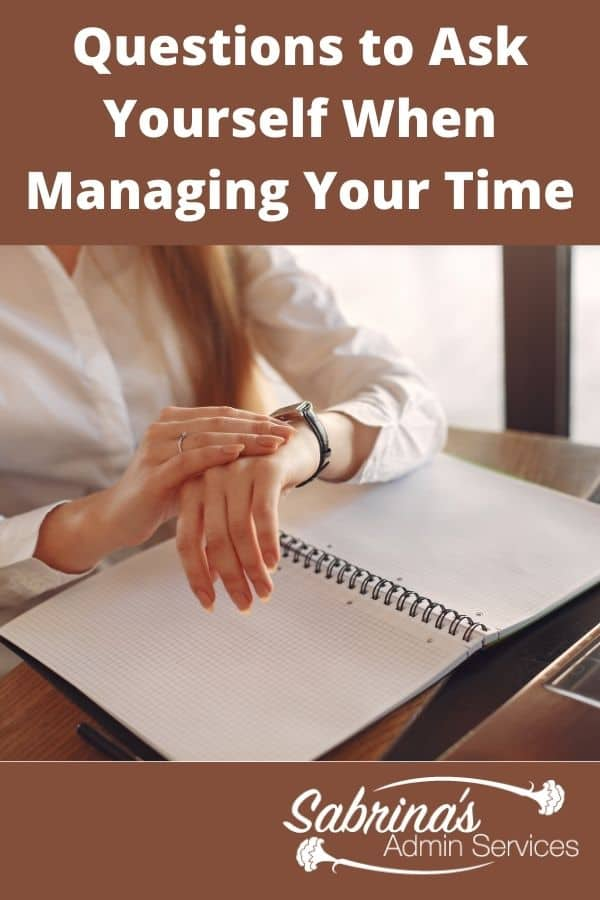 Questions to Ask Yourself When Managing Your Time - featured image
